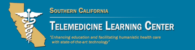 Southern California Telemedicine Learning Center